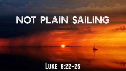 Not Plain Sailing