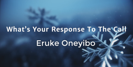 What's Your Response To The Call - Eruke Oneyibo - Sunday, 20th January 2019
