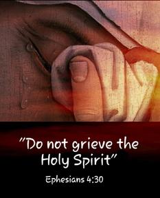 Do not Grieve the Holy Spirit