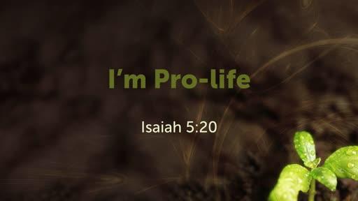 I'm Pro-life