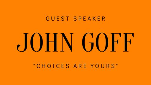 Guest Speaker - John Goff