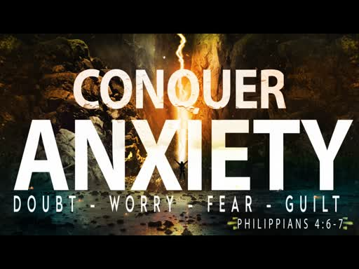 Don't Worry  -  Conquer  Anxiety