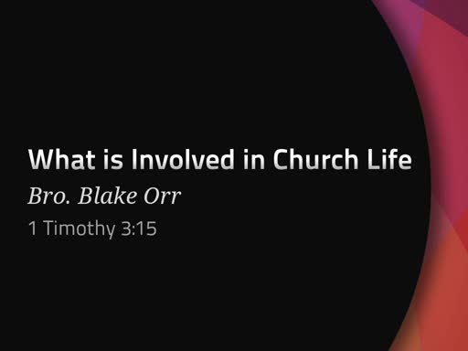 What is Involved in Church Life - Sunday Service - January 20th, 2019