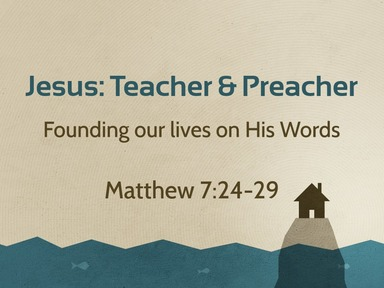 Jesus the Teacher: Founding our lives on His Words