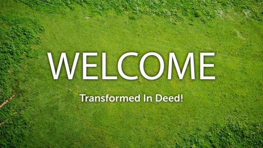 Transformed In Deed! (pun intended…)