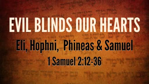 Evil Blinds Our Hearts