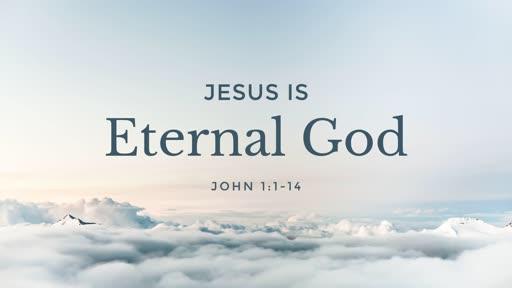 Jesus is Eternal God - 01.20.19 AM