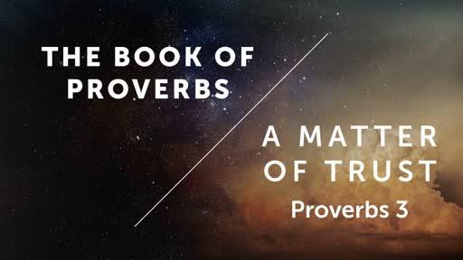A Matter of Trust - Proverbs Chapter 3