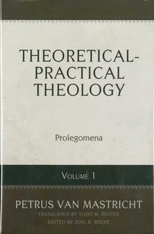 Theoretical-Practical Theology Volume 1: Prolegomena