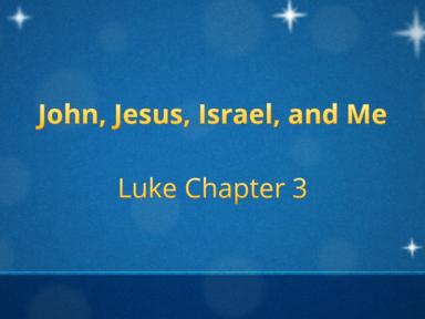 John, Jesus, Israel, and Me