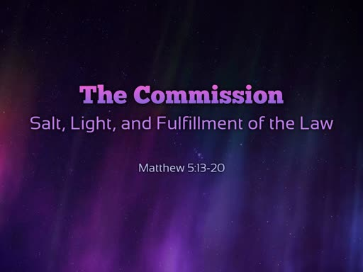 The Commission: Salt, Light, and Fulfillment of the Law