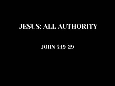 Jesus: All Authority