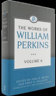 The Works of William Perkins, Volume 6