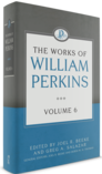 The Works of William Perkins, Volume 6
