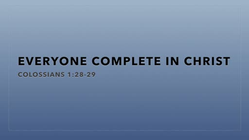 Everyone Complete in Christ
