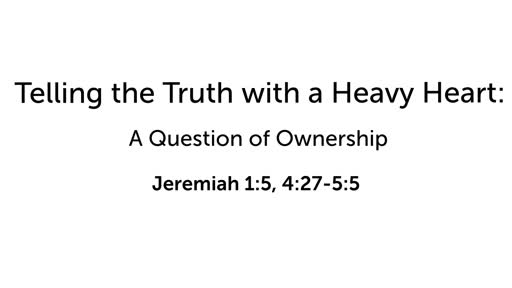 Telling the Truth with a Heavy Heart: A Question of Ownership