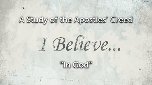 The Apostles' Creed - I Believe