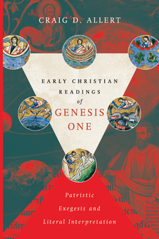 Early Christian Readings of Genesis One: Patristic Exegesis and Literal Interpretation