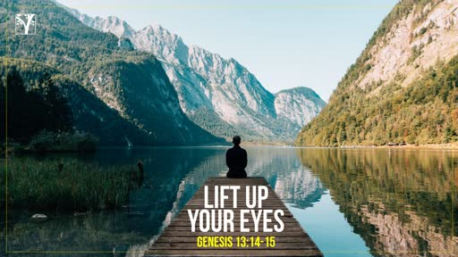 Lift Up Your Eyes 1/20/2019