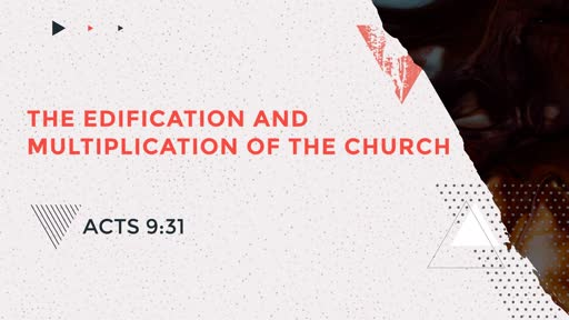 The Edification and Multiplication of the Church