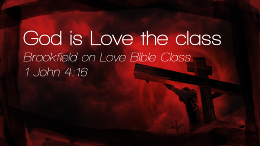 God is Love the class part 2
