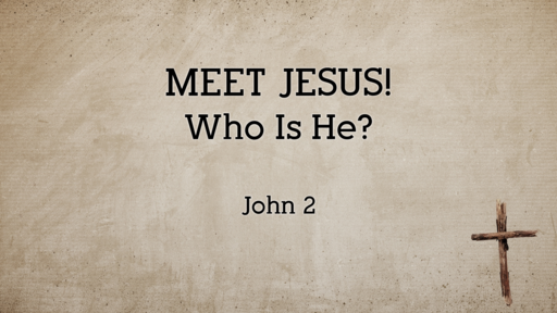 Meet Jesus! Who is He?