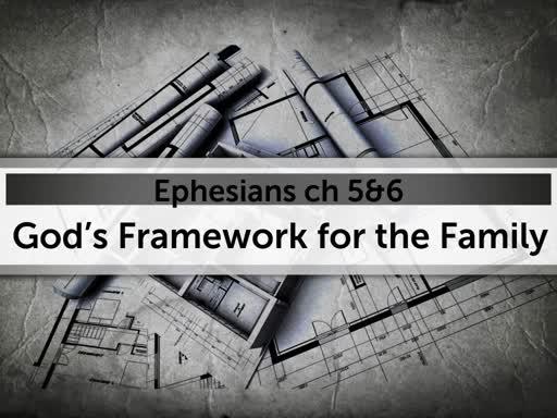 """""""God's Framework for the Family"""""""