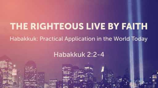 The Righteous Live by Faith