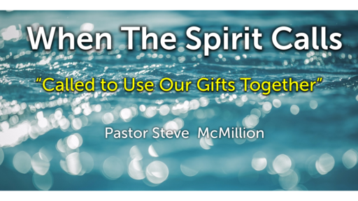 Called to Use Our Gifts Together