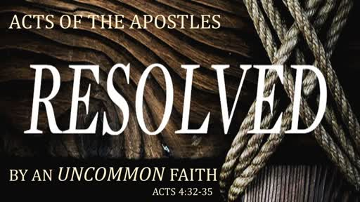 Resolved to Have Uncommon Faith
