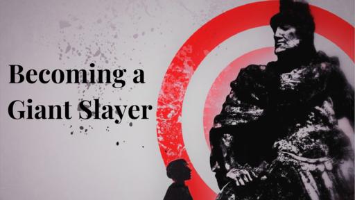 Become a Giant Slayer- Daneen Bottler 1-27-19