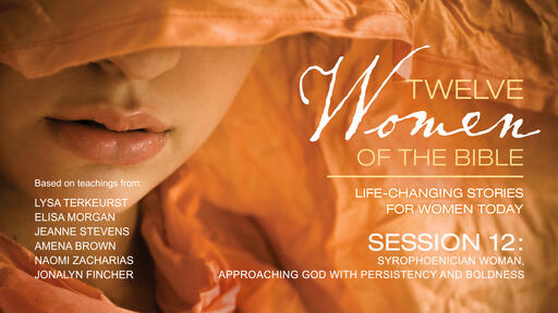 Syrophoenician Woman, Approaching God with Persistency and Boldness