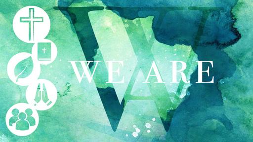 We Are: Bible Believing (Week 3)
