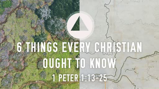 6 Things Every Christian Ought to Know- Part 2