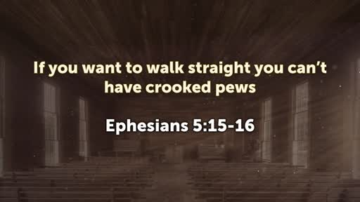 1.13 Crooked Pews
