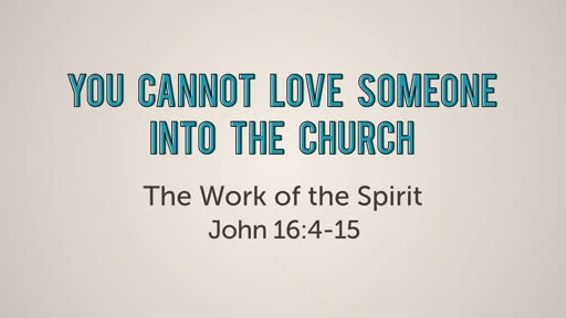 01-27-19 Morning Worship - You Cannot Love Someone into the Church