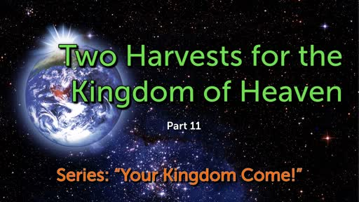 Two Harvests for the Kingdom of Heaven
