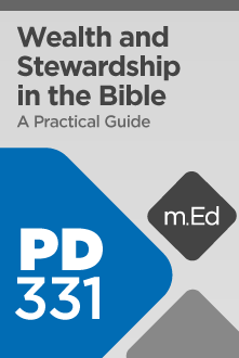 PD331 Wealth and Stewardship in the Bible: A Practical Guide (Course Overview)