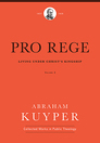 Pro Rege: Living under Christ's Kingship, Volume 3
