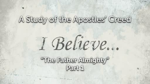 Sunday, January 30 - PM - Jack Caron - The Apostles' Creed - Father Almighty - Part 1