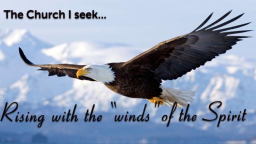 The Church I seek -  the winds of the spirit