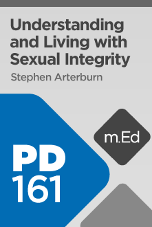PD161 Understanding and Living with Sexual Integrity (Course Overview)