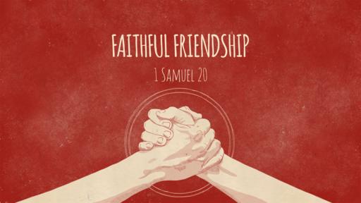 Faithful Friendship