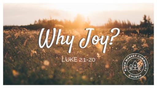 December 30, 2018 - Why Joy?| Luke 2:1-20