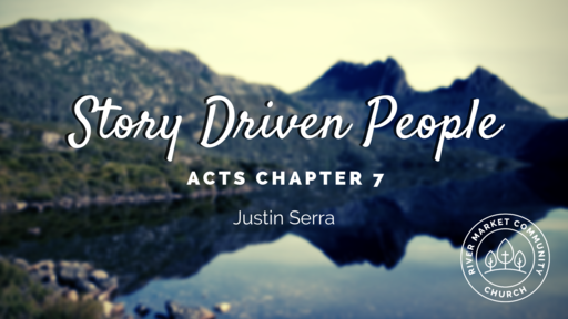 January 27, 2019 - Story Driven People | Acts 7