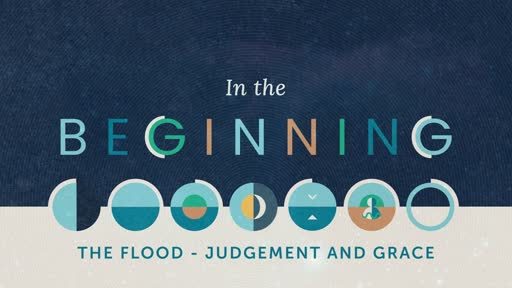 The Flood - Judgement and Grace