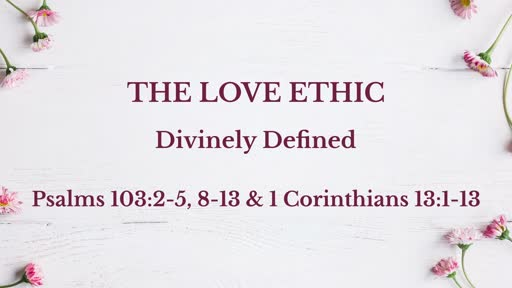 Feb 3 - The Love Ethic