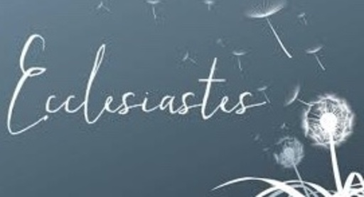 """Ecclesiastes: """"Dealing with Disappointment & Dissatisfaction"""""""