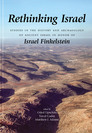 Rethinking Israel: Studies in the History and Archaeology of Ancient Israel in Honor of Israel Finkelstein