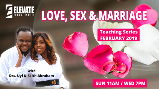 Love, Sex & Marriage Conference - Dr Uyi Abraham
